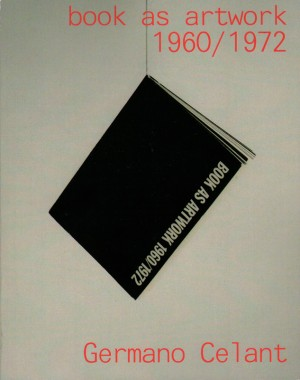 Germano Celant, Book as Artwork 1960-1972