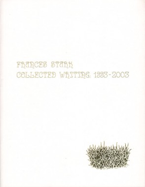 Frances Stark, Collected Writing: 1993–2003