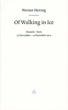 Werner Herzog, Of Walking in Ice