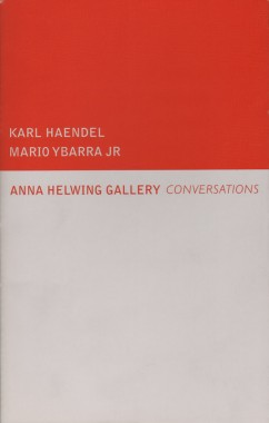 Karl Haendel and Mario Ybarra Jr., Conversations: Karl Haendel and Mario Ybarra Jr.