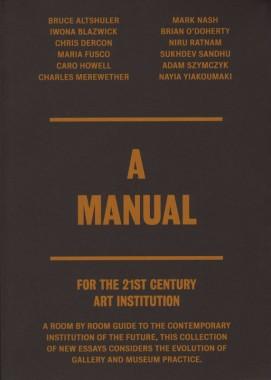 Shamita Sharmacharja, A Manual For the 21st Century Art Institution
