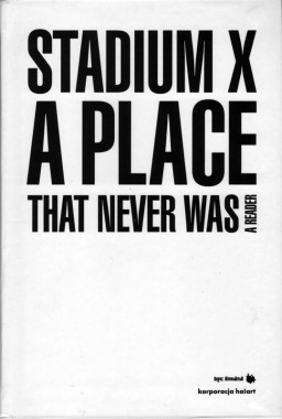 Stadium X, A Place That Never Was