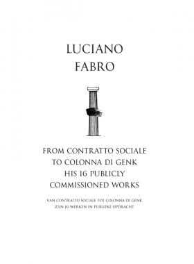 Luciano Fabro, From Contratto Sociale to Colonna di Genk