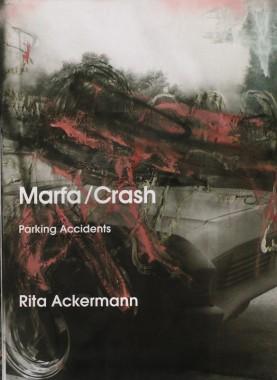 Rita Ackermann, Marfa/Crash