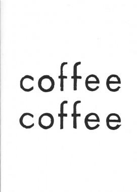 Aram Saroyan, Coffee Coffee