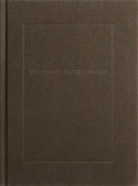 Marc Hundley, Weaverbird & Other Words
