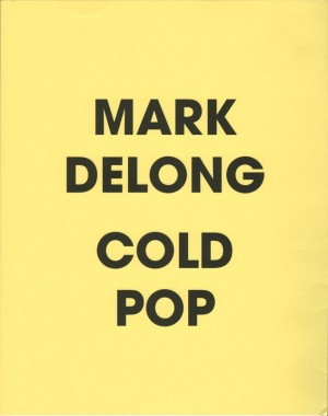 Mark DeLong, Cold Pop