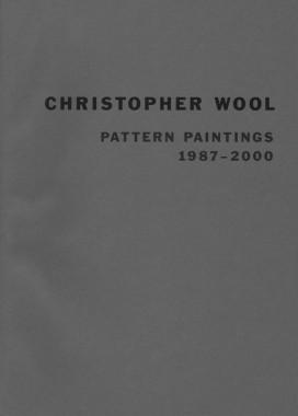 Christopher Wool, Pattern Paintings 1987-2000