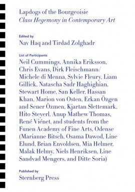Nav Haq and Tirdad Zolghadr, Lapdogs of the Bourgeoisie (Class Hegemony in Contemporary Art)