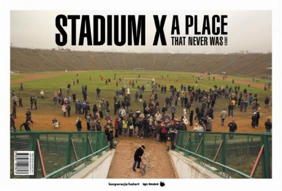 Stadium X -- A Place That Never Was