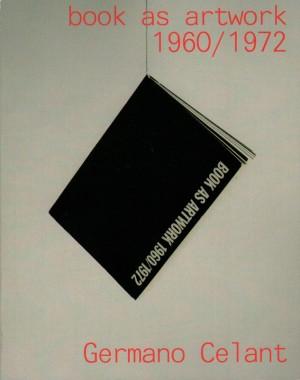 Germano Celant, Book as Artwork 1960-1972