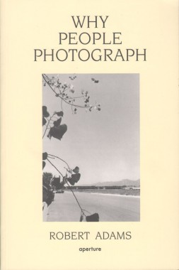 Robert Adams, Why People Photograph