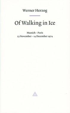 Werner Herzog, Of Walking in Ice