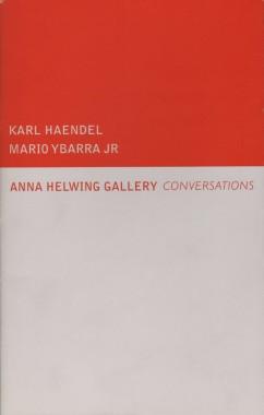 Karl Haendel and Mario Ybarra Jr., Conversations: Karl Haendel and Mario Ybarra Jr.