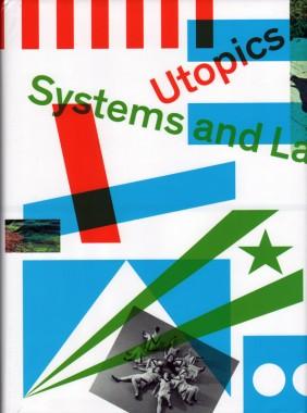 Simon Lamunière, Utopics: Systems and Landmarks