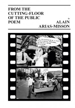 Alain Arias-Misson, From the Cutting-Floor of the Public Poem
