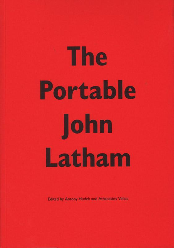 Antony Hudek and Athanasios Velios, The Portable John Latham