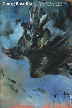 Detlev Gretenkort and Karsten Schubert, Georg Baselitz: Collected Writings and Interviews