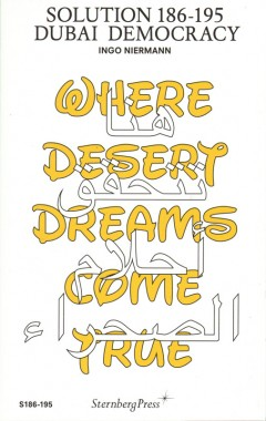 Ingo Niermann, Solution 186-195: Dubai Democracy (Where Desert Dreams Come True)