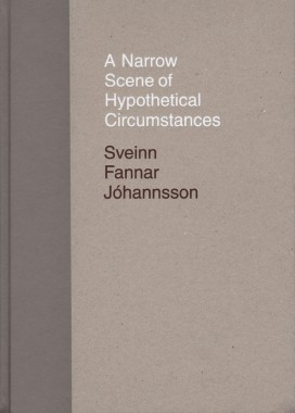 Sveinn Fannar Jóhannsson, A Narrow Scene of Hypothetical Circumstances
