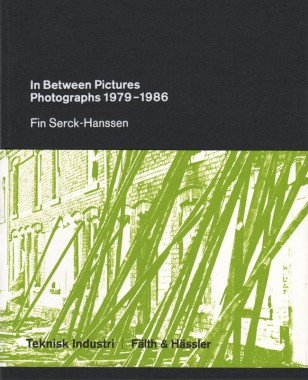 Fin Serck-Hanssen, In Between Pictures. Photographs 1979-1986
